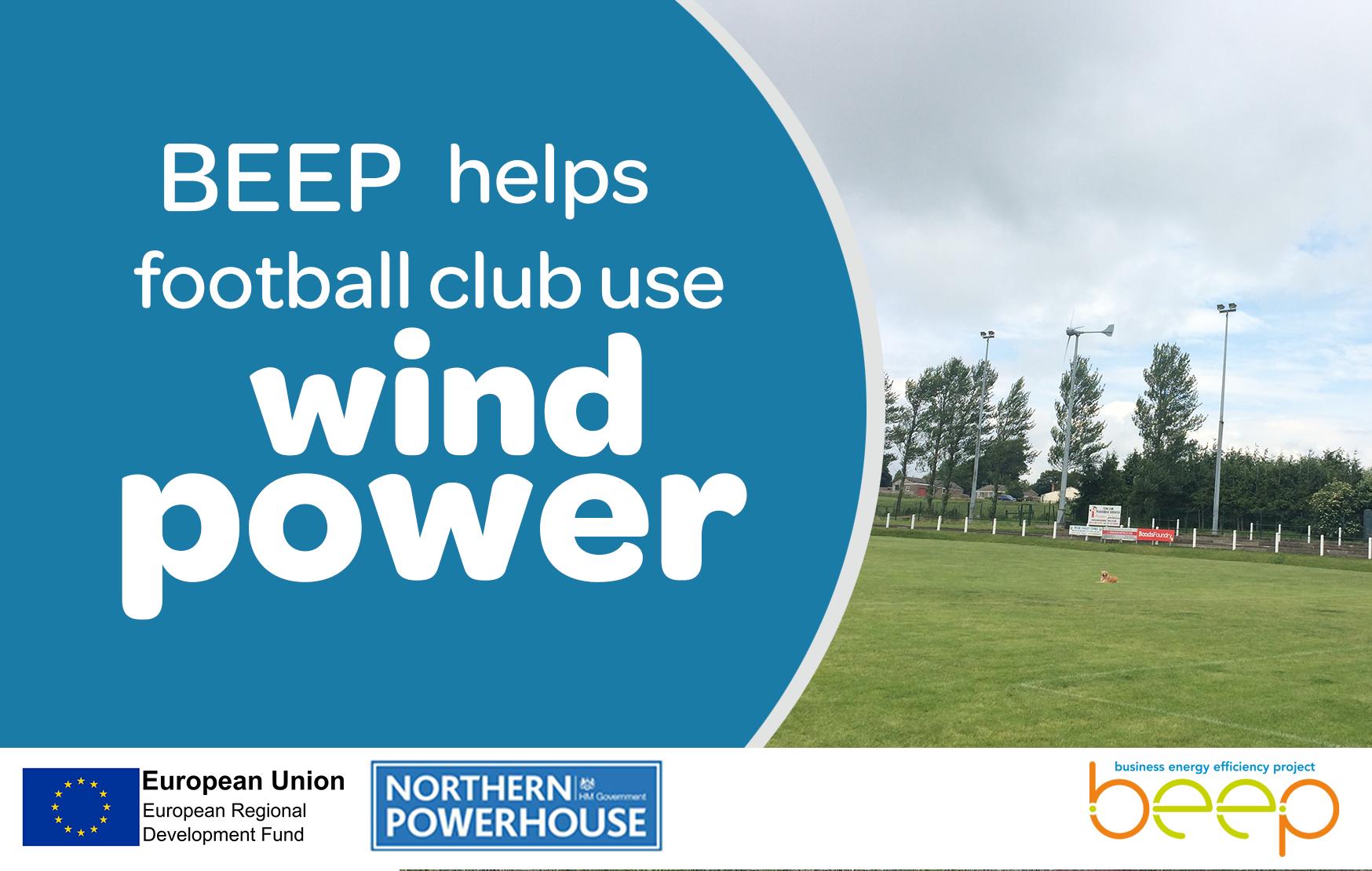 Wind turbine on a field overlaid with text BEEP Helps Football Club Use Wind Power